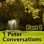 1 Peter Conversations (Part 1)