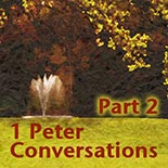 1 Peter Conversations (Part 2)