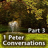 1 Peter Conversations (Part 3)