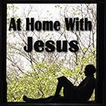 at_home_with_jesus.jpg jesuslifetogether.com