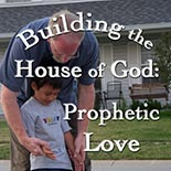 building_house_prophetic_love.jpg jesuslifetogether.com