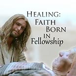 healing_faith_born_in_fellowship.jpg jesuslifetogether.com