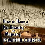 how_to_have_a_no_beauty_or_majesty_church.jpg jesuslifetogether.com