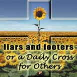 liars_and_looters_or_a_daily_cross_for_others.jpg jesuslifetogether.com