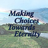 making_choices_towards_eternity.jpg jesuslifetogether.com