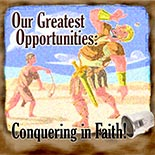 opportunities_conquering_in_faith.jpg jesuslifetogether.com