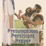 presumptuous_persistent_prayer.jpg jesuslifetogether.com