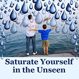saturate_yourself_in_the_unseen.jpg jesuslifetogether.com