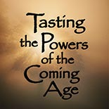 tasting_the_powers_of_the_coming_age.jpg jesuslifetogether.com
