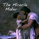 the_miracle_maker.jpg jesuslifetogether.com