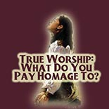 true_worship_do_you_pay_homage.jpg jesuslifetogether.com