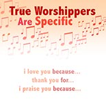 true_worshippers_are_specific.jpg jesuslifetogether.com