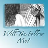 will_you_follow_me.jpg jesuslifetogether.com