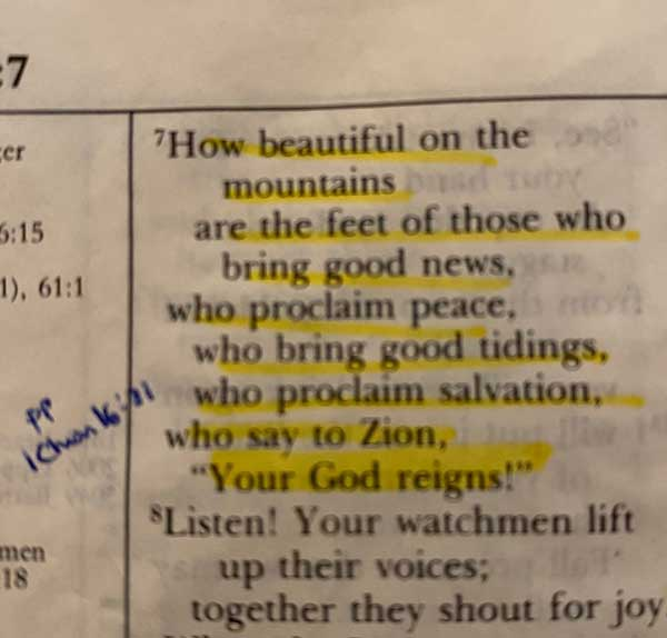 How beautiful on the mountains are the feet of those who bring good news.