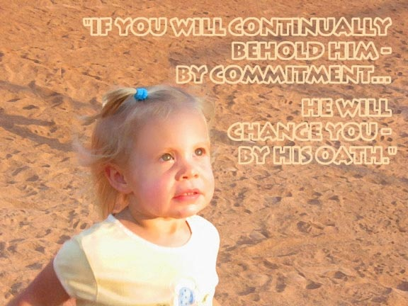 Continually Behold Him