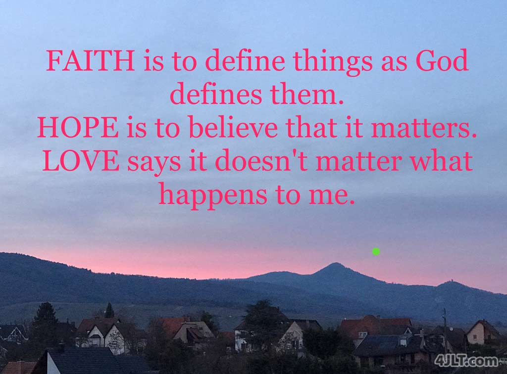 Faith, Hope, and Love - God's Way